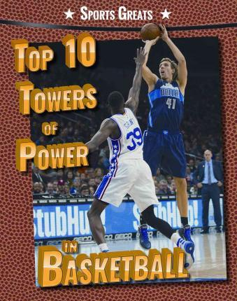 Top 10 Towers of Power in Basketball