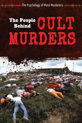 The People Behind Cult Murders