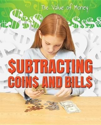 Subtracting Coins and Bills