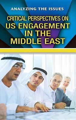 Critical Perspectives on Us Engagement in the Middle East