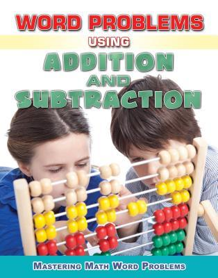 Word Problems Using Addition and Subtraction