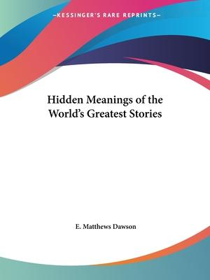 Hidden Meanings of the World's Greatest Stories (1924)