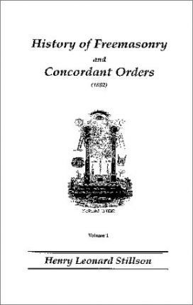 History of the Ancient and Honorable Fraternity of Free and Accepted Masons and Concordant Orders (1892)