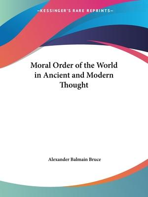 Moral Order of the World in Ancient and Modern Thought (1899)