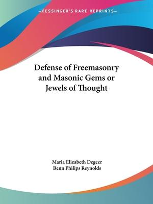 Defense of Freemasonry and Masonic Gems or Jewels of Thought (1876)