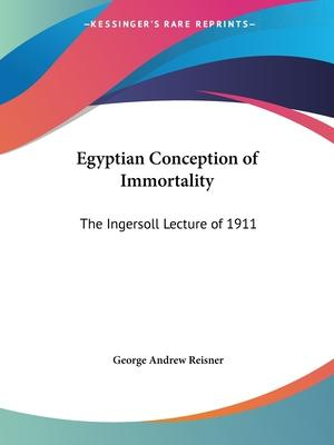 Egyptian Conception of Immortality (1912)