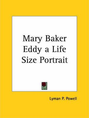 Mary Baker Eddy a Life Size Portrait (1930)