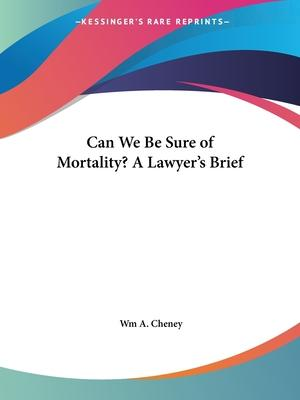 Can We be Sure of Mortality? A Lawyer's Brief (1910)