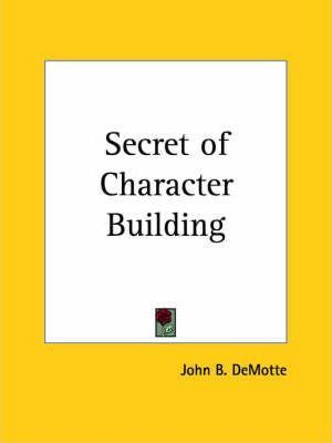 Secret of Character Building (1894)