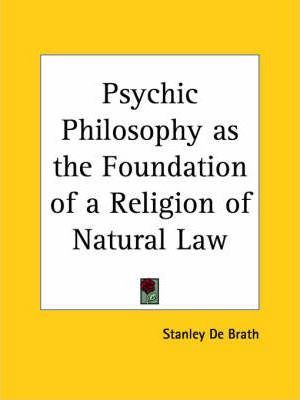 Psychic Philosophy as the Foundation of a Religion of Natural Law (1921)