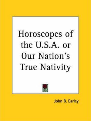 Horoscopes of the U.S.A. or Our Nation's True Nativity (1914)