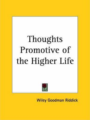 Thoughts Promotive of the Higher Life (1910)