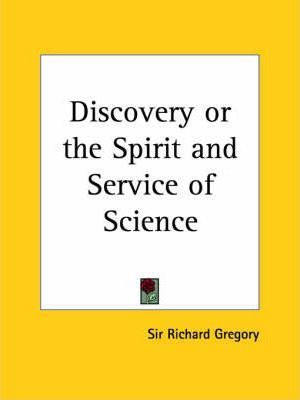 Discovery or the Spirit and Service of Science (1923)