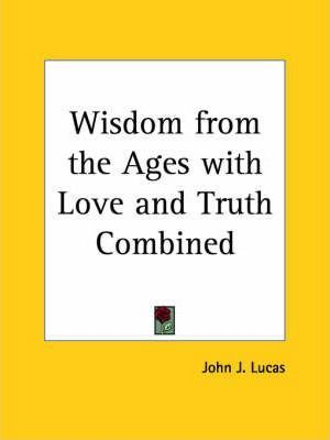 Wisdom from the Ages with Love and Truth Combined (1910)