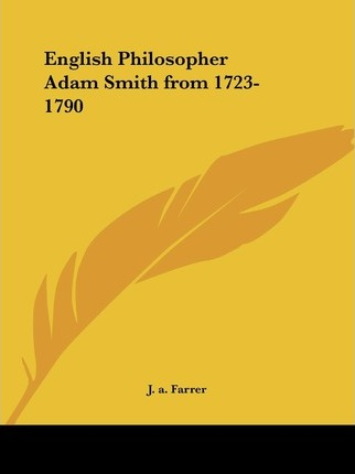 English Philosopher Adam Smith from 1723-1790 (1881)
