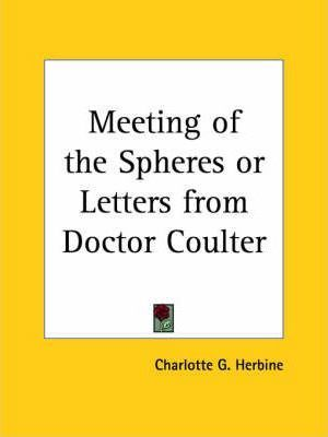 Meeting of the Spheres or Letters from Doctor Coulter (1919)