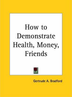 How to Demonstrate Health, Money, Friends (1924)