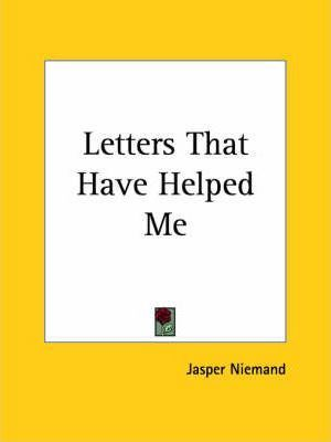 Letters That Have Helped Me (1891)