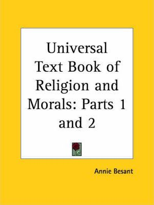 Universal Text Book of Religion and Morals: Pt. I, II