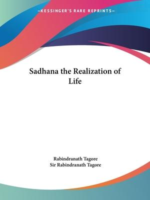 Sadhana the Realization of Life (1915)