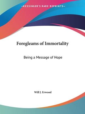 Foregleams of Immortality