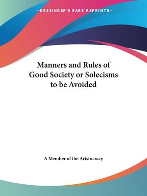 Manners and Rules of Good Society or Solecisms to be Avoided (1924)