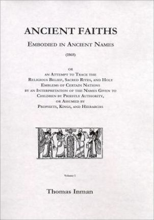 Ancient Faiths Embodied in Ancient Names (1868)