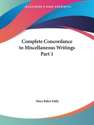 Complete Concordance to Miscellaneous Writings (1915): v. 1