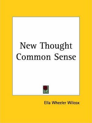 New Thought Common Sense (1908)