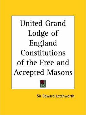 United Grand Lodge of England Constitutions of the Free and Accepted Masons (1911)