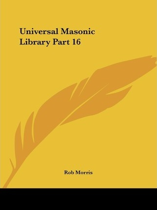 Universal Masonic Library Vol. 16 (1856): v. 16