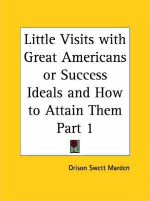 Little Visits with Great Americans (1905): v. 1