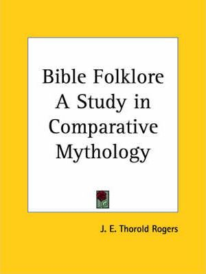 Bible Folklore a Study in Comparative Mythology (1884)
