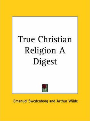 True Christian Religion a Digest (1952)