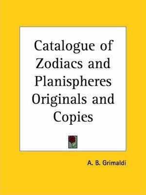 Catalogue of Zodiacs and Planispheres Originals and Copies (1905)