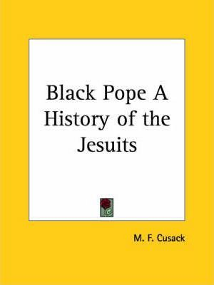 Black Pope a History of the Jesuits