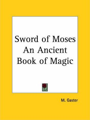 Sword of Moses an Ancient Book of Magic (1896)