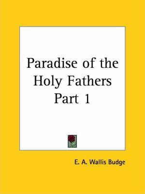 Paradise of the Holy Fathers Vol. 1 (1907): v. 1