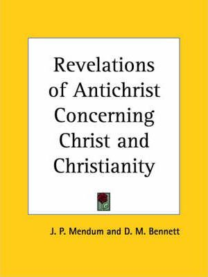 Revelations of Antichrist Concerning Christ and Christianity (1879)