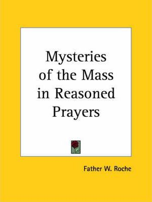 Mysteries of the Mass in Reasoned Prayers (1915)