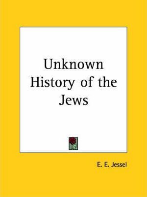 Unknown History of the Jews (1909)