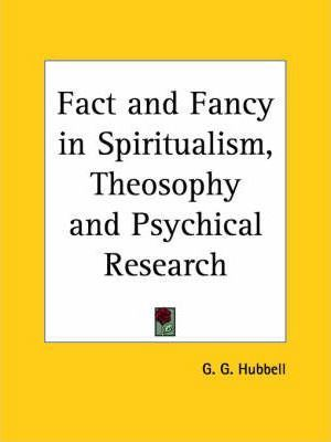 Fact and Fancy in Spiritualism, Theosophy and Psychical Research (1901)