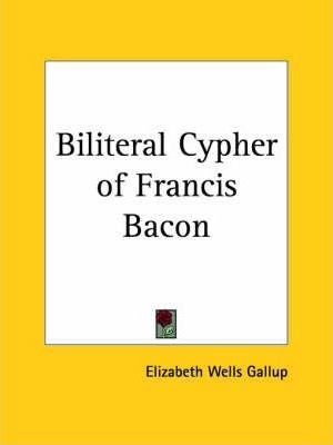 Biliteral Cypher of Francis Bacon (1899)