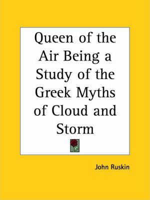 Queen of the Air Being a Study of the Greek Myths of Cloud and Storm (1869)