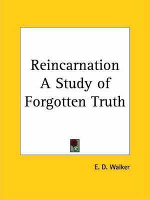 Reincarnation a Study of Forgotten Truth (1923)