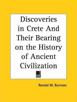 Discoveries in Crete and Their Bearing on the History of Ancient Civilization (1907)