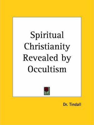 Spiritual Christianity Revealed by Occultism