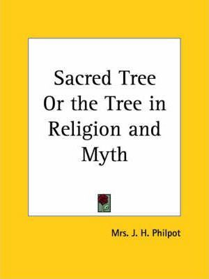Sacred Tree or the Tree in Religion and Myth (1897)