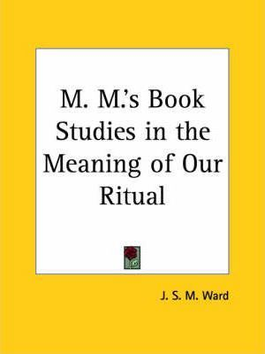 M.M.'s Book Studies in the Meaning of Our Ritual