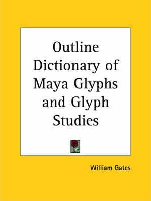 Outline Dictionary of Maya Glyphs (1931)